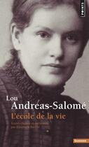 Couverture du livre « Lou Andreas Salomé ; l'école de la vie » de Elisabeth Barille et Lou Andreas-Salome aux éditions Points