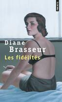 Couverture du livre « Les fidélités » de Diane Brasseur aux éditions Points
