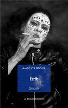 Couverture du livre « Écrits : 2003-2014 » de Angelica Liddell aux éditions Solitaires Intempestifs