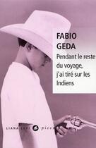 Couverture du livre « Pendant le reste du voyage, j'ai tiré sur les indiens » de Fabio Geda aux éditions Liana Levi