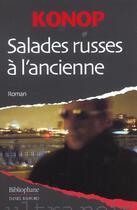Couverture du livre « Salades russes à l'ancienne » de Konop aux éditions Bibliophane-daniel Radford