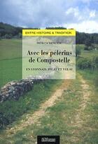 Couverture du livre « Avec les pélerins de Compostelle » de Patrick Berlier aux éditions Actes Graphiques