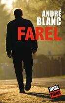 Couverture du livre « Farel » de Andre Blanc aux éditions Jigal