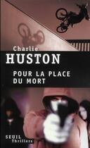 Couverture du livre « Pour la place du mort » de Charlie Huston aux éditions Seuil