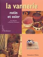 Couverture du livre « La Vannerie ; Rotin Et Osier » de Guy Barbier et Michele Pichonnet aux éditions Dessain Et Tolra