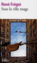 Couverture du livre « Sous la ville rouge » de Rene Fregni aux éditions Gallimard