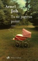 Couverture du livre « Tu ne jugeras point » de Armel Job aux éditions Robert Laffont