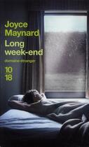 Couverture du livre « Long week-end » de Joyce Maynard aux éditions 10/18