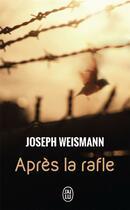Couverture du livre « Après la rafle » de Joseph Weismann aux éditions J'ai Lu