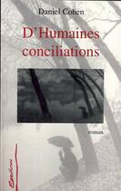 Couverture du livre « D'humaines conciliations » de Daniel Cohen aux éditions Editions L'harmattan