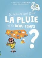 Couverture du livre « Qu'est-ce qui fait la pluie et le beau temps ? » de Yannick Robert et Patricia Laporte-Muller et Sophie Fromager aux éditions Gulf Stream