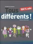 Couverture du livre « Tous différents ! ; 100% ados » de Florence Lotthe-Glaser aux éditions Bayard Jeunesse