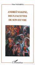 Couverture du livre « Andrei Makine, Deux Facettes De Son Oeuvre » de Nina Nazarova aux éditions L'harmattan