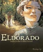 Couverture du livre « Eldorado » de Damien Cuvillier et Helene Ferrarini aux éditions Futuropolis