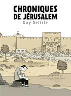 Couverture du livre « Chroniques de Jérusalem » de Guy Delisle aux éditions Delcourt