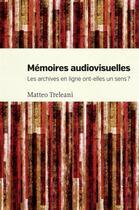 Couverture du livre « Mémoires audiovisuelles » de Treleani Mateo aux éditions Les Presses De L'universite De Montreal