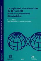 Couverture du livre « Le reglement communautaire du 29 mai 2000 relatif aux procedures d'insolvabilite » de Francois Melin aux éditions Bruylant