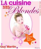 Couverture du livre « La cuisine des blondes » de Guy Martin aux éditions Minerva