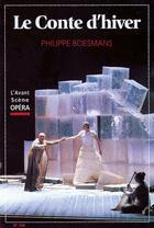 Couverture du livre « L'avant-scène opéra N.198 ; le conte d'hiver » de Philippe Boesmans aux éditions L'avant-scene Opera
