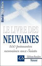 Couverture du livre « Le livre des neuvaines ; 350 puissantes neuvaines aux saints » de Benjamin Manasse aux éditions Bussiere