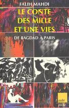 Couverture du livre « Le Conte Des Mille Et Une Vies ; De Bagdad A Paris » de Falih Mahdi aux éditions Editions De L'aube