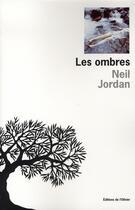 Couverture du livre « Les ombres » de Neil Jordan aux éditions Editions De L'olivier