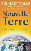 Couverture du livre « Nouvelle terre ; prendre conscience de sa mission de vie » de Eckhart Tolle aux éditions Ariane
