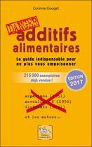 Couverture du livre « Additifs alimentaires ; le guide indispensable pour ne plus vous empoisonner (édition 2010) » de Corinne Gouget aux éditions Chariot D'or
