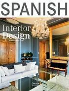 Couverture du livre « Spanish interior design » de Michelle Galindo aux éditions Braun