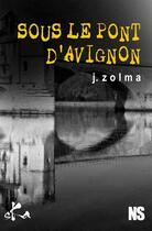Couverture du livre « Sous le pont d'Avignon » de Jerome Zolma aux éditions Ska