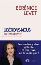 Couverture du livre « Libérons-nous du féminisme ! » de Berenice Levet aux éditions L'observatoire