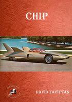 Couverture du livre « Chip » de David Tavityan aux éditions Evidence Editions
