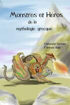 Couverture du livre « Monstres et héros de la mythologie grecque » de Christophe Brichant et Fabienne Ruiz aux éditions Verte Plume