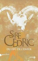 Couverture du livre « Du feu de l'enfer » de Cédric Sire aux éditions Presses De La Cite