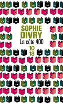 Couverture du livre « La côte 400 » de Sophie Divry aux éditions 10/18
