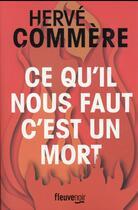 Couverture du livre « Ce qu'il nous faut, c'est un mort » de Hervé Commère aux éditions Fleuve Noir