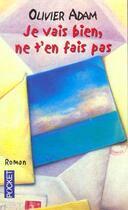 Couverture du livre « Je Vais Bien Ne T'En Fais Pas » de Olivier Adam aux éditions Pocket