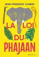 Couverture du livre « La loi du Phajaan » de Jean-Francois Chabas aux éditions Didier Jeunesse