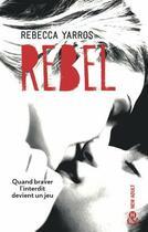 Couverture du livre « Les renégades t.3 ; rebel » de Rebecca Yarros aux éditions Harlequin