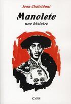 Couverture du livre « Manolete ; une histoire » de Jean Chalvidant aux éditions Cairn