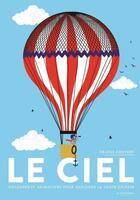 Couverture du livre « Le ciel » de Helene Druvert et David Einhorn aux éditions La Martiniere Jeunesse