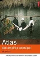 Couverture du livre « Atlas des empires coloniaux ; XIXE-XXE siècles » de Collectif aux éditions Autrement