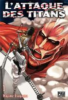 Couverture du livre « L'attaque des titans t.1 » de Hajime Isayama aux éditions Pika