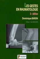 Couverture du livre « Les Gestes En Rhumatologie 2eme Edition » de Baron D aux éditions Sauramps Medical