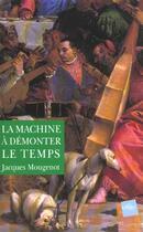 Couverture du livre « La Machine A Demonter Le Temps » de Jacques Mougenot aux éditions Edite