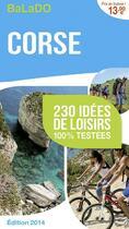 Couverture du livre « Guide Balado ; Corse ; 230 Idées De Loisirs 100% Testées » de Collectif aux éditions Mondeos
