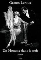 Couverture du livre « Un homme dans la nuit » de Gaston Leroux aux éditions Coda