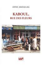 Couverture du livre « Kaboul, rue des fleurs » de Anne Amzallag aux éditions Maurice Nadeau