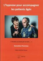 Couverture du livre « L'hypnose pour accompagner les patients âgés » de Genevieve Perennou aux éditions Satas