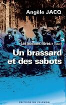 Couverture du livre « Les hommes libres t.2 ; un brassard et des sabots » de Angele Jacq aux éditions Palemon